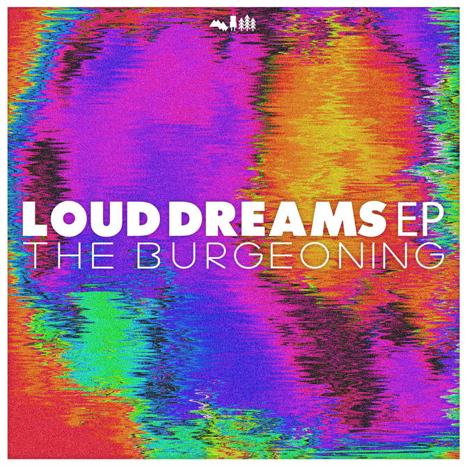 The Burgeoning | Official Website | Loud Dreams EP